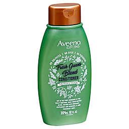 Aveeno® 12 fl. oz. Fresh Greens Blend Conditioner