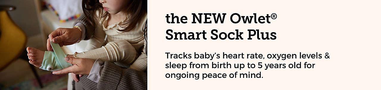 the NEW Owlet Smart Sock Plus