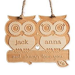 """Owl Always Love You"" Wood Ornament"