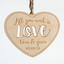 """""""All You Need is Love"""" Wood Ornament"""