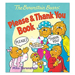 """Children's Board Book: """"The Berenstain Bears'® Please & Thank You Book"""" by Mike Berenstain"""