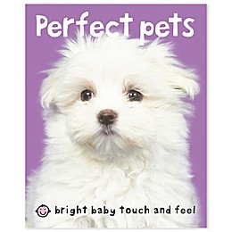 Bright Baby Touch & Feel Bright Baby: Touch & Feel Perfect Pets by Roger Priddy
