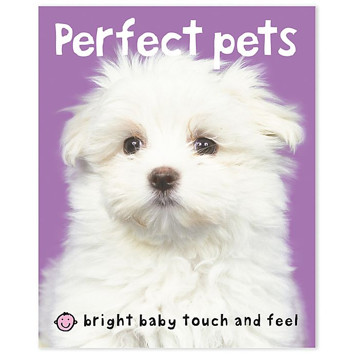 Alternate image 1 for Bright Baby Touch & Feel Bright Baby: Touch & Feel Perfect Pets by Roger Priddy