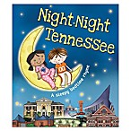 Night-Night Tennessee  by Katherine Sully