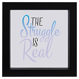 "LED ""Struggle is Real"" Sentiment Framed Wall Art"