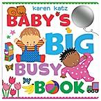 Children's Sensory Board Book:  Baby's Big Busy Book  by Karen Katz