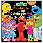 Children's Sensory Board Book: Sesame Street®  Celebrate You! Celebrate Me!  by Leslie Kinnelmen