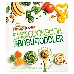 Happy Family®  Organic Superfoods Cookbook for Baby and Toddler  by Shazi Visram
