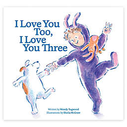 "Children's Picture Book: ""I Love You Too, I Love You Three"" by Wendy Tugwood"