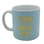 Today Is Going To Be A Great Day  Mug in Blue/White