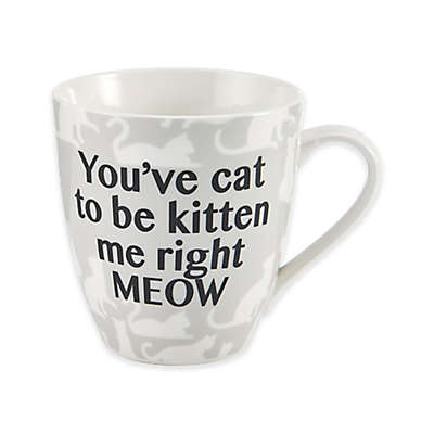 """Pfaltzgraff® """"You've Cat to Be Kitten Me Right Meow"""" Mug in White"""