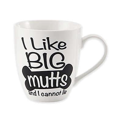 """Pfaltzgraff® """"I Like Big Mutts and I Cannot Lie"""" Mug in White"""