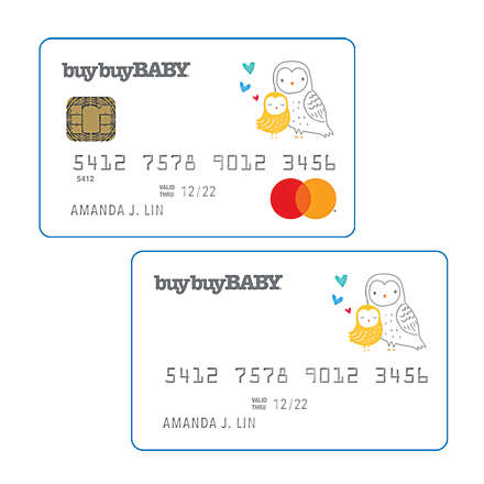 NEW buybuy BABY® credit card: 2 cards to choose from!. Learn More