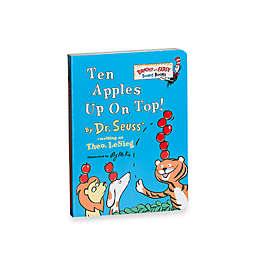 Dr. Seuss' Ten Apples Up On Top! Board Book