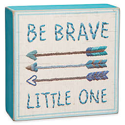 "Primitives By Kathy ""Be Brave Little One"" Wall Art"