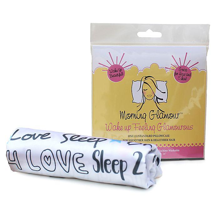 Alternate image 1 for Morning Glamour® Satin Standard Pillowcase in  Live Love Dream