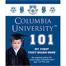 Columbia University 101: My First Text-Board-Book