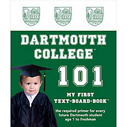 """Dartmouth College 101: My First Text-Board-Book"" by Brad M. Epstein"