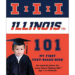 University of Illinois 101: My First Text-Board-Book