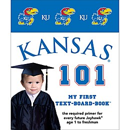 """""""University of Kansas 101: My First Text-Board-Book"""" by Brad M. Epstein"""