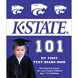 Kansas State 101: My First Text-Board-Book