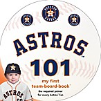 MLB Houston Astros 101: My First Team-Board-Book  by Brad M. Epstein