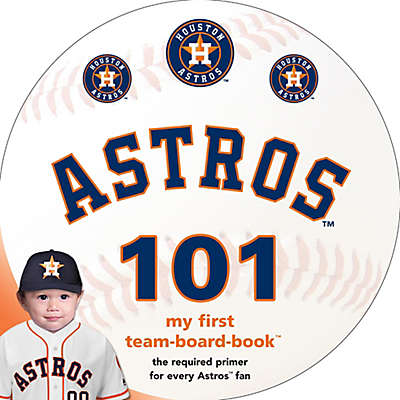 """MLB Houston Astros 101: My First Team-Board-Book"" by Brad M. Epstein"