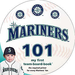 MLB Seattle Mariners 101: My First Team-Board-Book