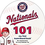 MLB Washington Nationals 101: My First Team-Board-Book  by Brad M. Epstein