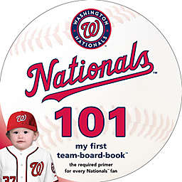 MLB Washington Nationals 101: My First Team-Board-Book