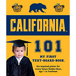 University of California, Berkeley 101: My First Text-Board-Book