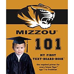 """University of Missouri 101: My First Text-Board-Book"" by Brad M. Epstein"
