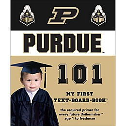 """""""Purdue 101: My First Text-Board-Book"""" by Brad M. Epstein"""