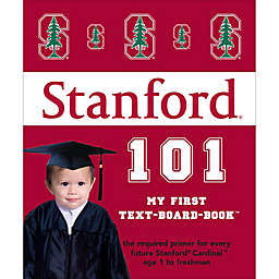 """Stanford 101: My First Text-Board-Book"" by Brad M. Epstein"