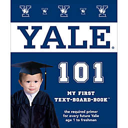 """""""Yale 101: My First Text-Board-Book"""" by Brad M. Epstein"""