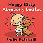 Huggy Kissy/Abrazos y Besitos  Bilingual English/Spanish Edition by Leslie Patricelli