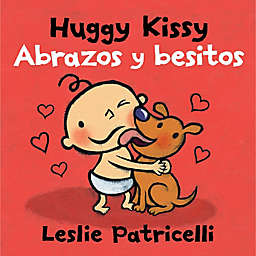 """Huggy Kissy/Abrazos y Besitos"" Bilingual English/Spanish Edition by Leslie Patricelli"