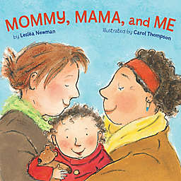 """Mommy, Mama, and Me"" by Leslea Newman"