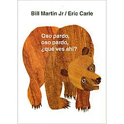 """Brown Bear, Brown Bear/Oso Pardo, Oso Pardo"" Spanish Edition Book by Eric Carle"