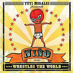 """Niño Wrestles the World"" by Yuyi Morales"