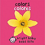 Bright Baby Colors  English/Spanish Book by Roger Priddy