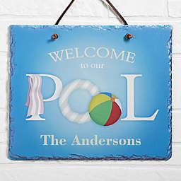 """Welcome to Our Pool"" Slate Plaque"