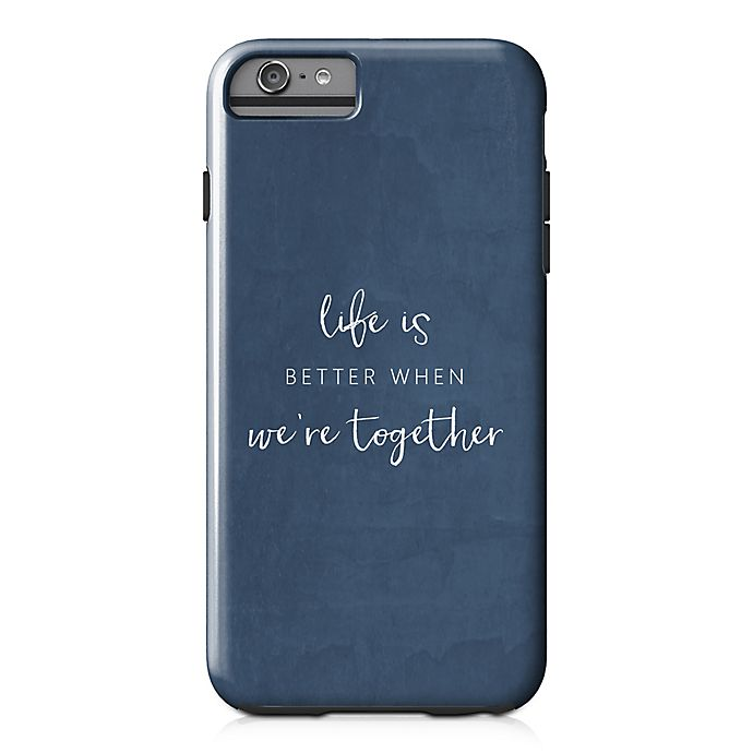 Alternate image 1 for Designs Direct Life Is Better Together Tough Case for iPhone 6/6S in Blue