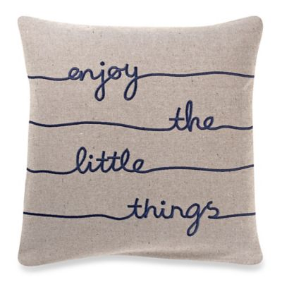 Make Your Own Pillow Quot Enjoy The Little Things Quot Square