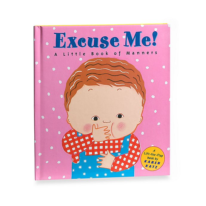 Alternate image 1 for Excuse Me! A Little Book of Manners by Karen Katz