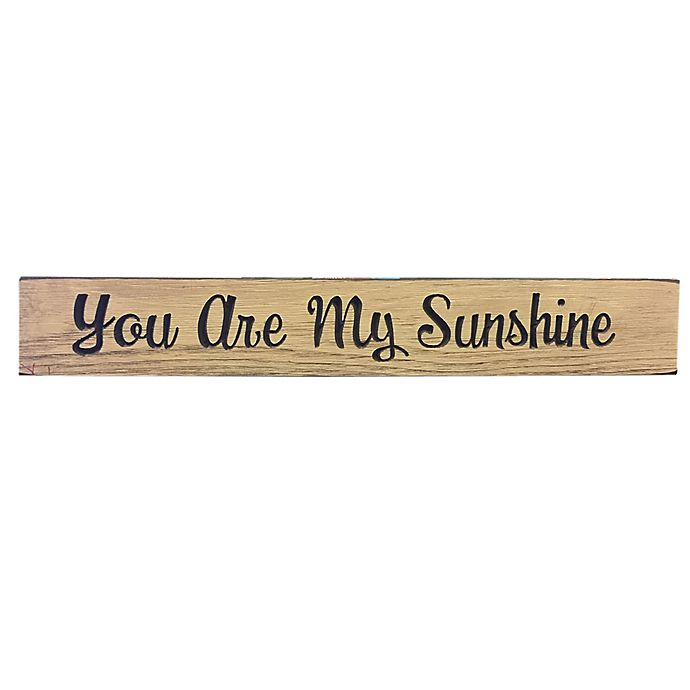 You Are My Sunshine Wood Plaque Wall Art Bed Bath Beyond