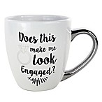 Does This Mug Make Me Look Engaged  Ring Mug in White