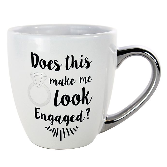 Quot Does This Mug Make Me Look Engaged Quot Ring Mug In White