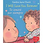 Scholastic  I Love You Forever  by Caroline Jayne Church (English/Spanish)