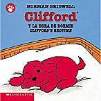 Scholastic  Clifford's Bedtime / Clifford y la Hora de Dormir  by Norman Bridwell (English/Spanish)